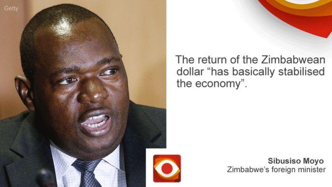 """The return of the Zimbabwean dollar """"has basically stabilised the economy"""", says Sibusiso Moyo, Zimbabwe's foreign minister"""